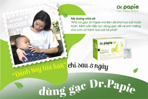 Mẹ Sương chia sẻ, chỉ sau 5 ngày sử dụng gạc răng miệng Dr.Papie bé đã hết tưa lưỡi