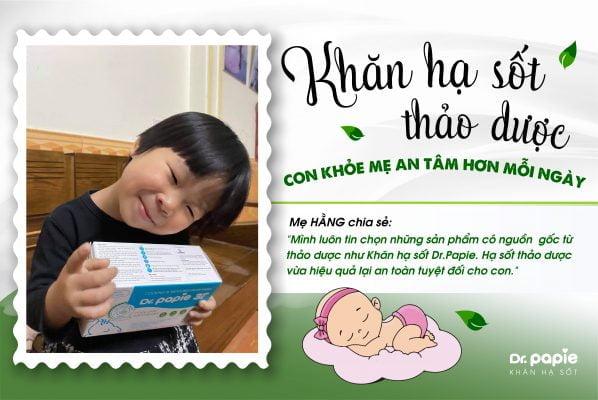 Mẹ Hằng lựa chọn Dr.Papie hạ sốt an toàn tuyệt đối cho bé vì khăn có nguồn gốc từ thảo dược tự nhiên 100%